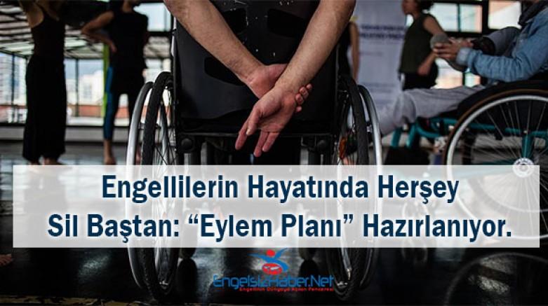 Engelli Hayatı Sil Baştan: Eylem Planı Hazırlanıyor...