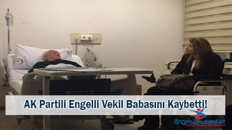 Engelli Milletvekilinin Acı Günü: Babasını Kaybetti!