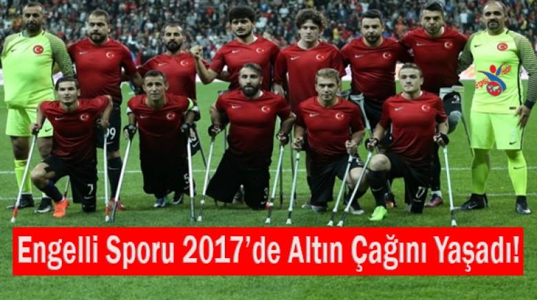 Engelli Sporu 2017'de Altın Çağını Yaşadı!