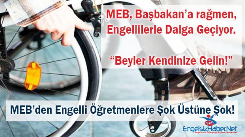 MEB'den Engelli Öğretmenlere Şok Üstüne Şok!